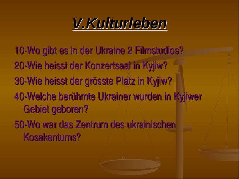 V.Kulturleben 10-Wo gibt es in der Ukraine 2 Filmstudios? 20-Wie heisst der K...