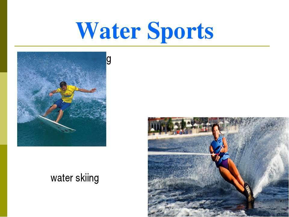 Water Sports surfing water skiing