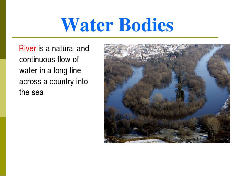 Water Bodies River is a natural and continuous flow of water in a long line a...