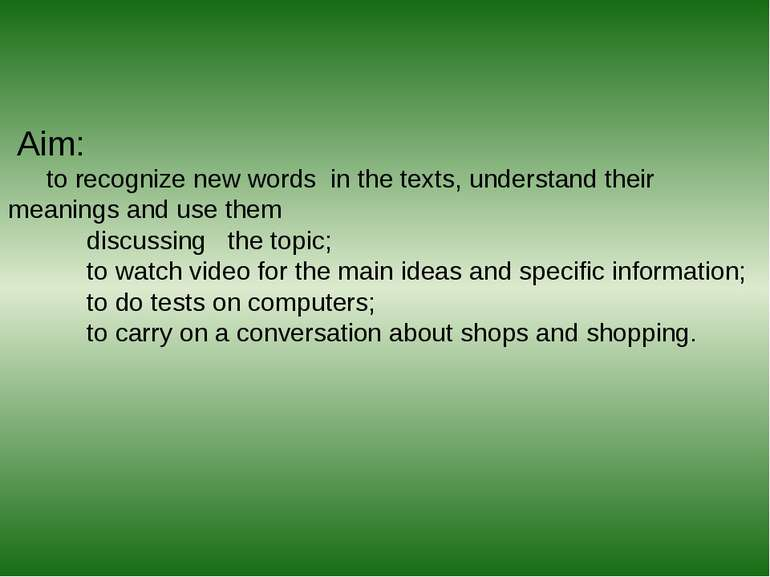 Aim: to recognize new words in the texts, understand their meanings and use t...