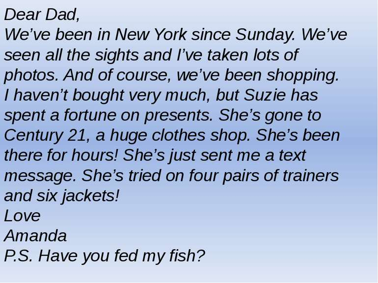 Dear Dad, We've been in New York since Sunday. We've seen all the sights and ...