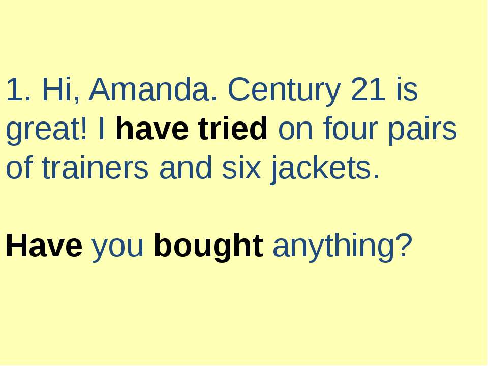 1. Hi, Amanda. Century 21 is great! I have tried on four pairs of trainers an...