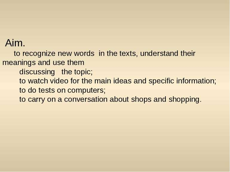 Aim. to recognize new words in the texts, understand their meanings and use t...