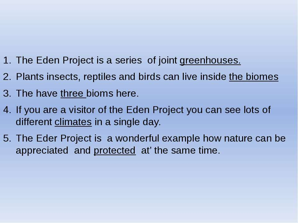 The Eden Project is a series of joint greenhouses. Plants insects, reptiles a...