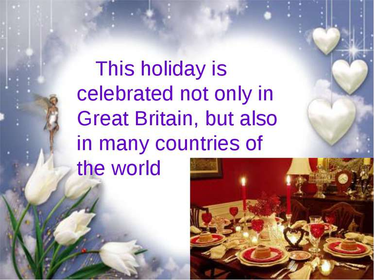 This holiday is celebrated not only in Great Britain, but also in many countr...