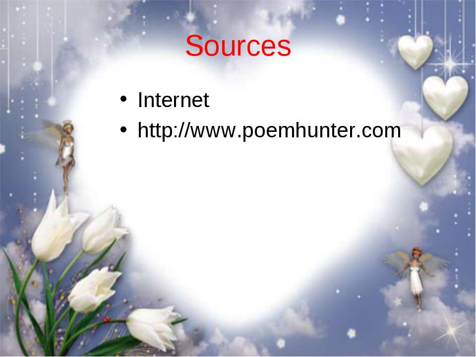 Sources Internet http://www.poemhunter.com