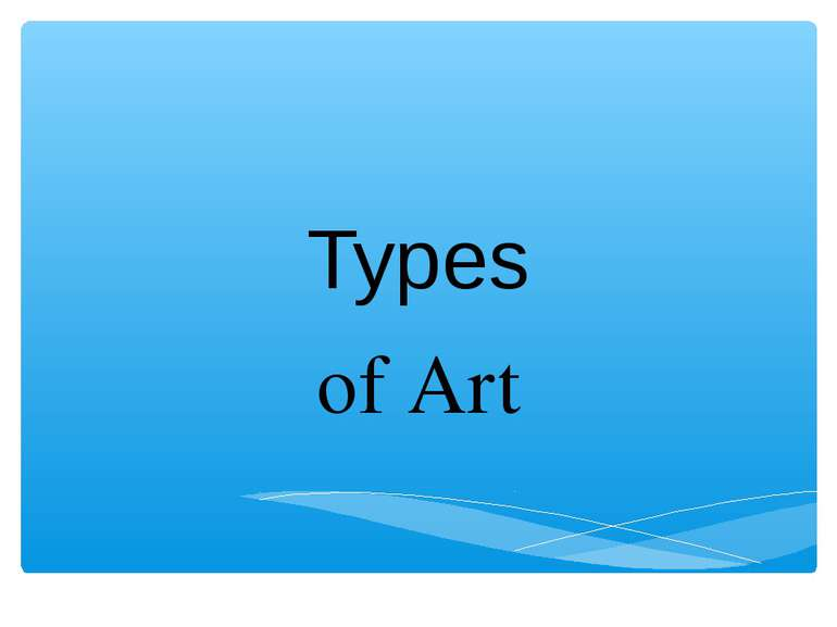 Types of Art