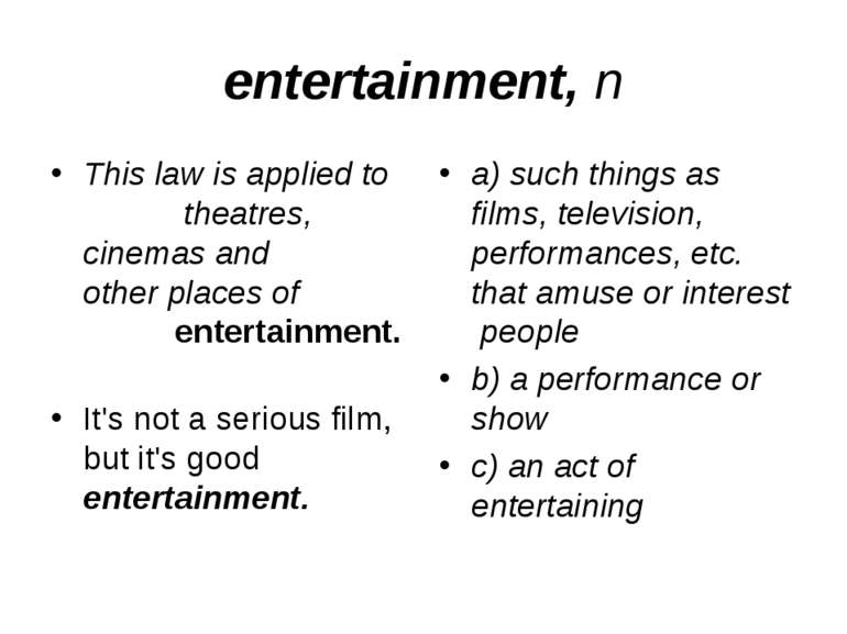 entertainment, n This law is applied to theatres, cinemas and other places of...