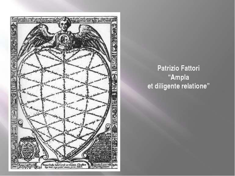"""Patrizio Fattori """"Ampla et diligente relatione"""""""