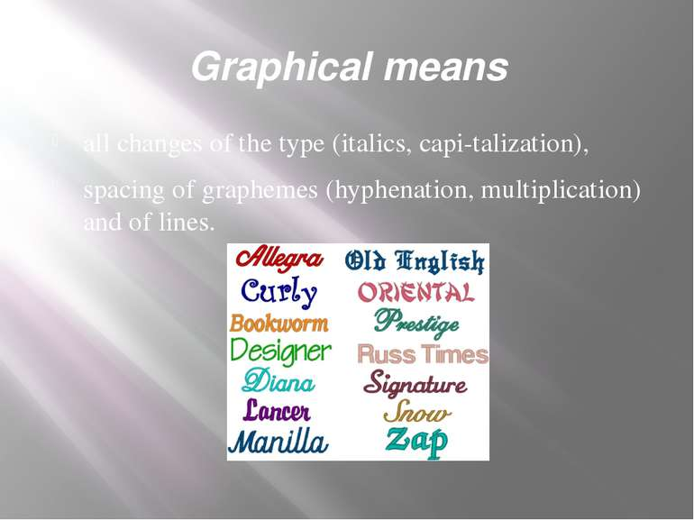 Graphical means all changes of the type (italics, capi talization), spacing o...