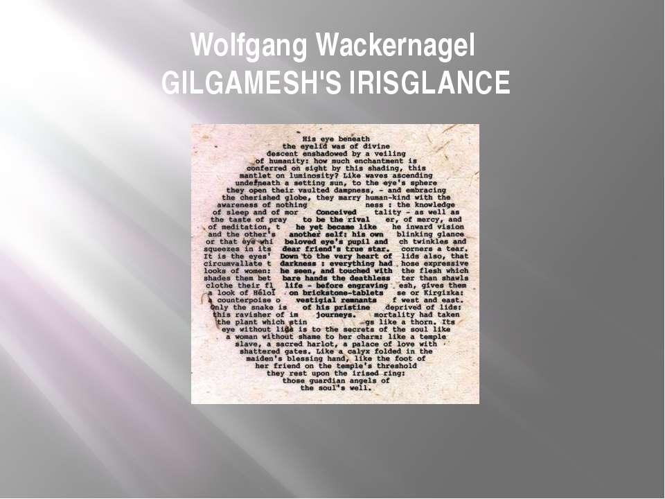 Wolfgang Wackernagel GILGAMESH'S IRISGLANCE