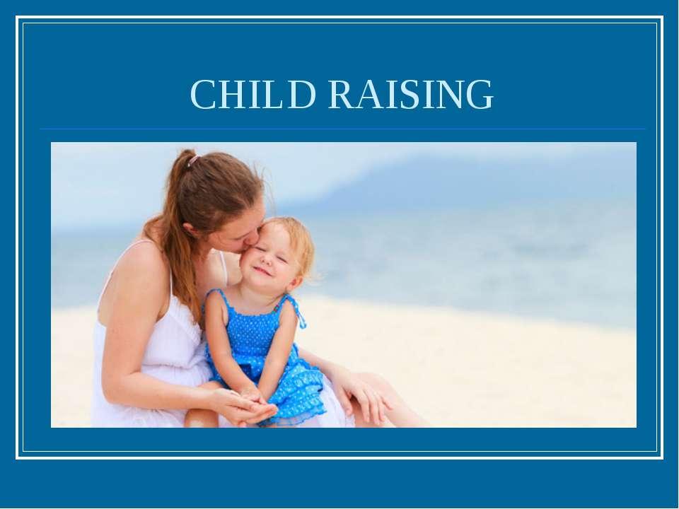 CHILD RAISING