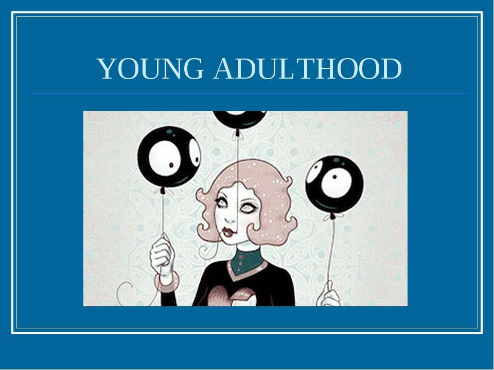 YOUNG ADULTHOOD