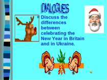 Discuss the differences between celebrating the New Year in Britain and in Uk...
