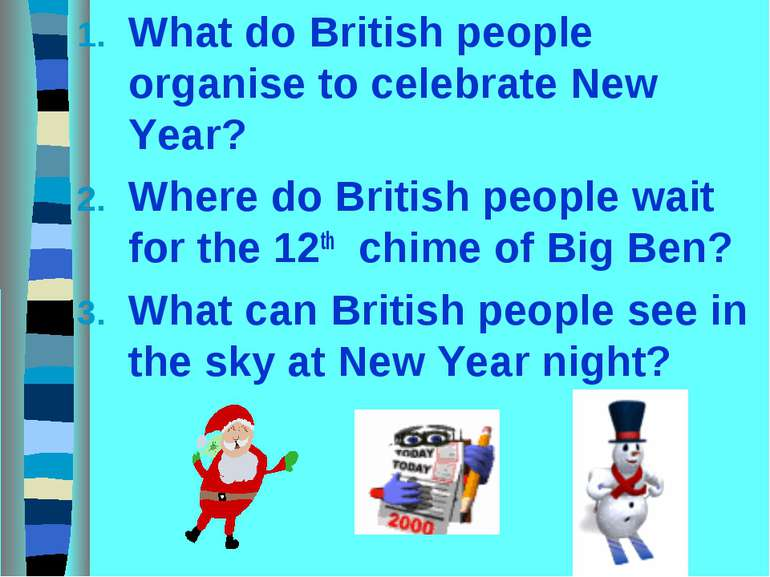 What do British people organise to celebrate New Year? Where do British peopl...
