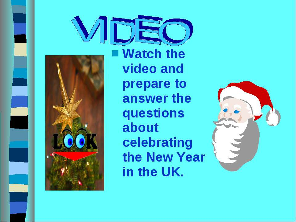 Watch the video and prepare to answer the questions about celebrating the New...