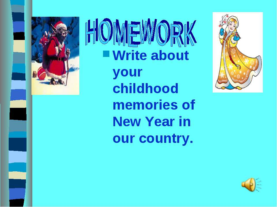 Write about your childhood memories of New Year in our country.