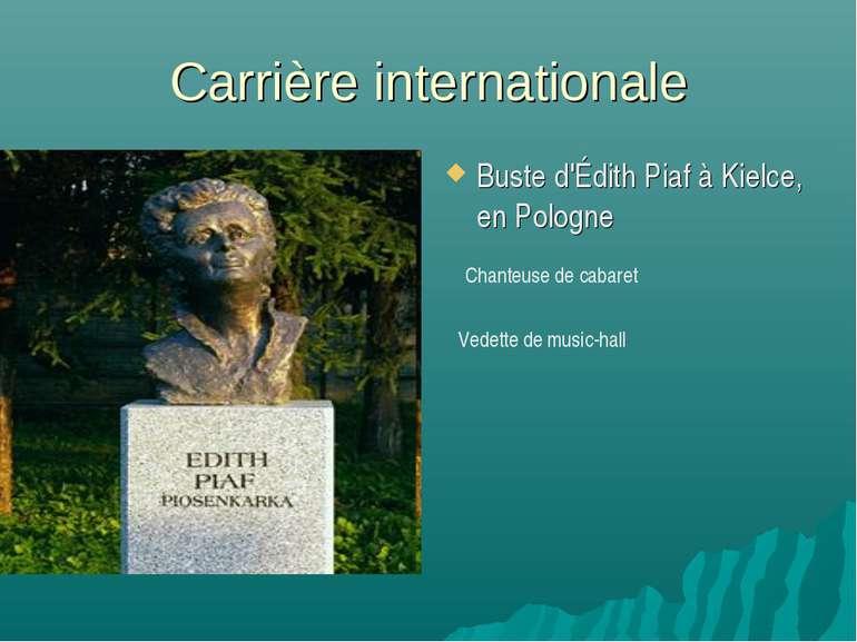 Carrière internationale Buste d'Édith Piaf à Kielce, en Pologne Chanteuse de ...