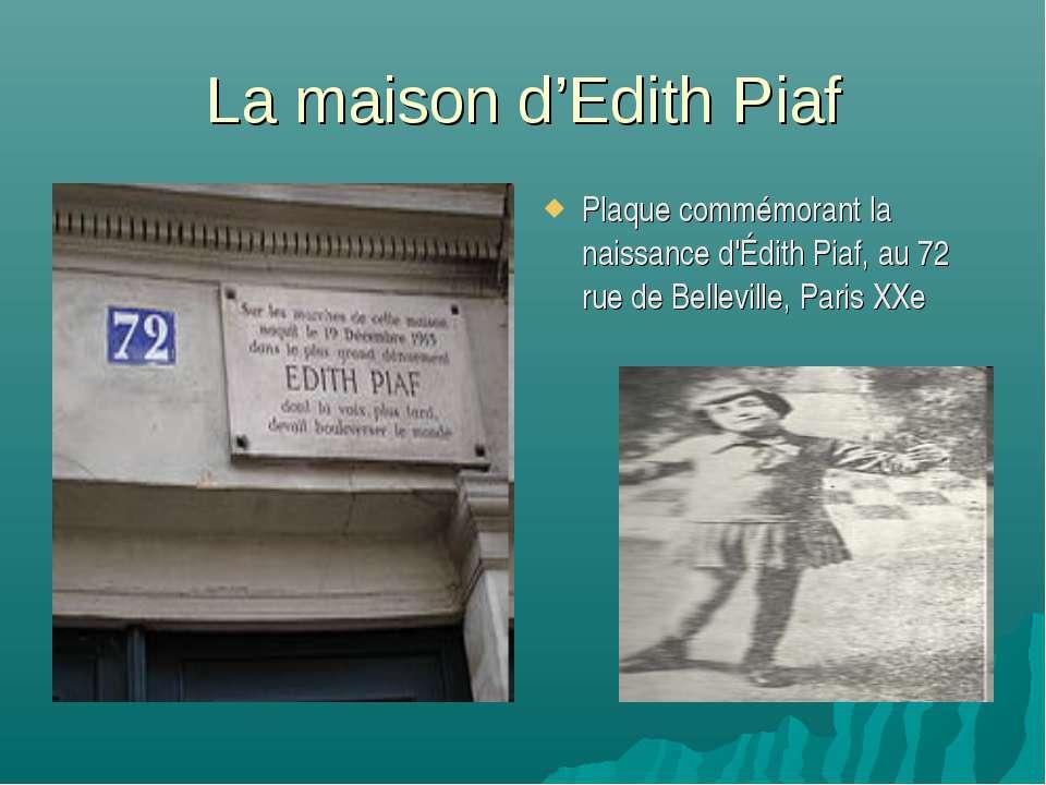 La maison d'Edith Piaf Plaque commémorant la naissance d'Édith Piaf, au 72 ru...