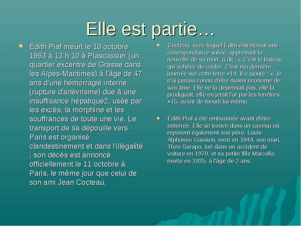 Elle est partie… Édith Piaf meurt le 10 octobre 1963 à 13 h 10 à Plascassier ...