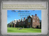 Sandringham House in Norfolk has been the private home of four generations of...