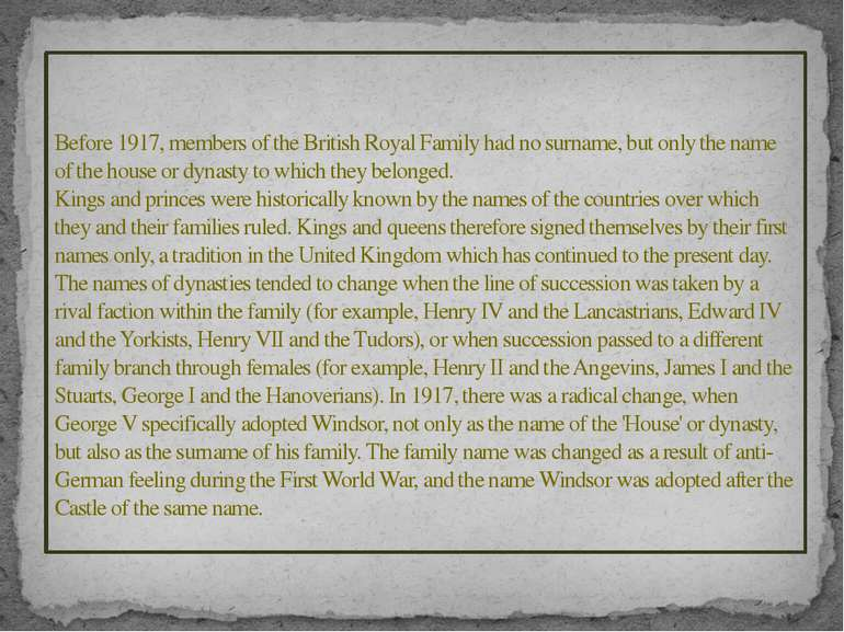 Before 1917, members of the British Royal Family had no surname, but only the...