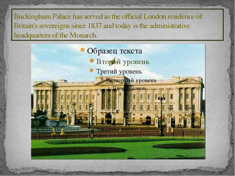 Buckingham Palace has served as the official London residence of Britain's so...