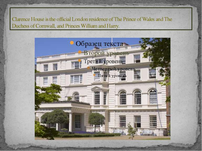 Clarence House is the official London residence of The Prince of Wales and Th...