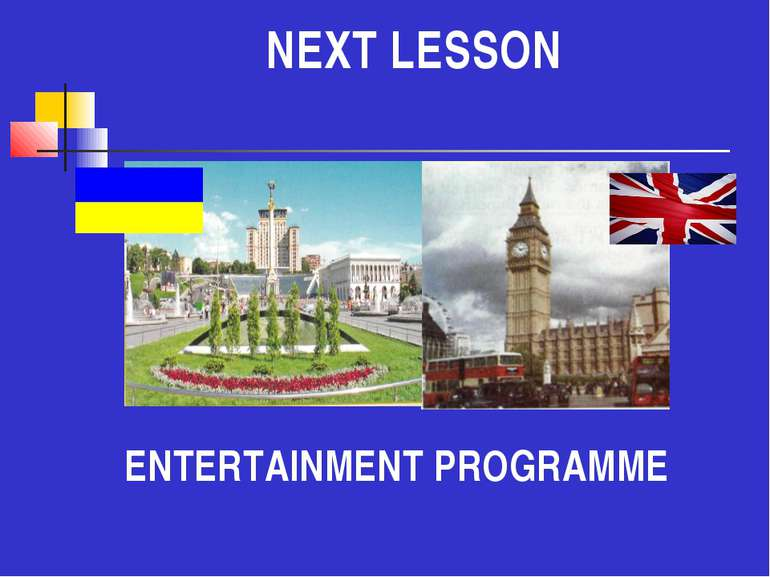 NEXT LESSON ENTERTAINMENT PROGRAMME