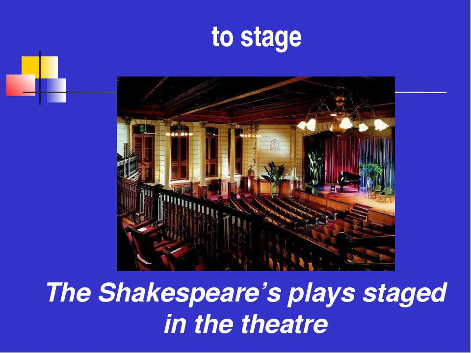 to stage The Shakespeare's plays staged in the theatre