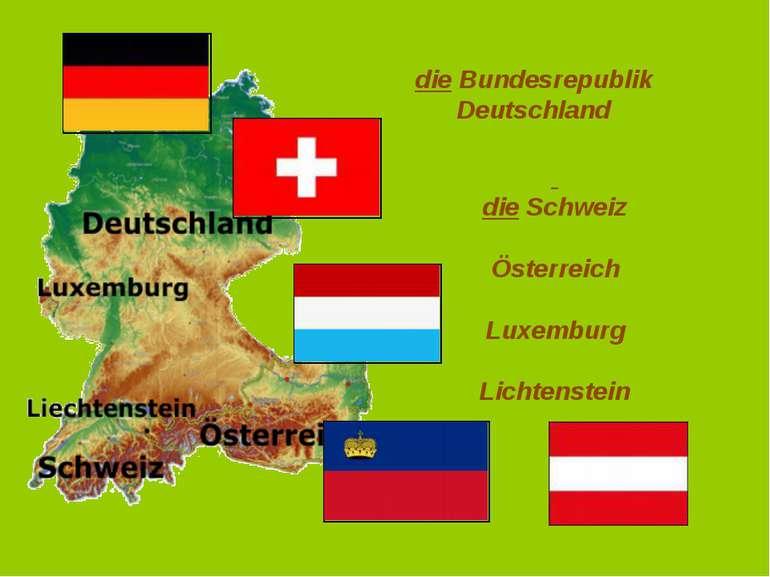 die Bundesrepublik Deutschland die Schweiz Österreich Luxemburg Lichtenstein