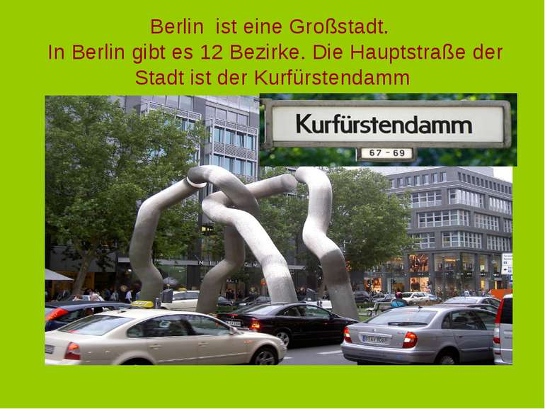 Berlin ist eine Großstadt. In Berlin gibt es 12 Bezirke. Die Hauptstraße der ...