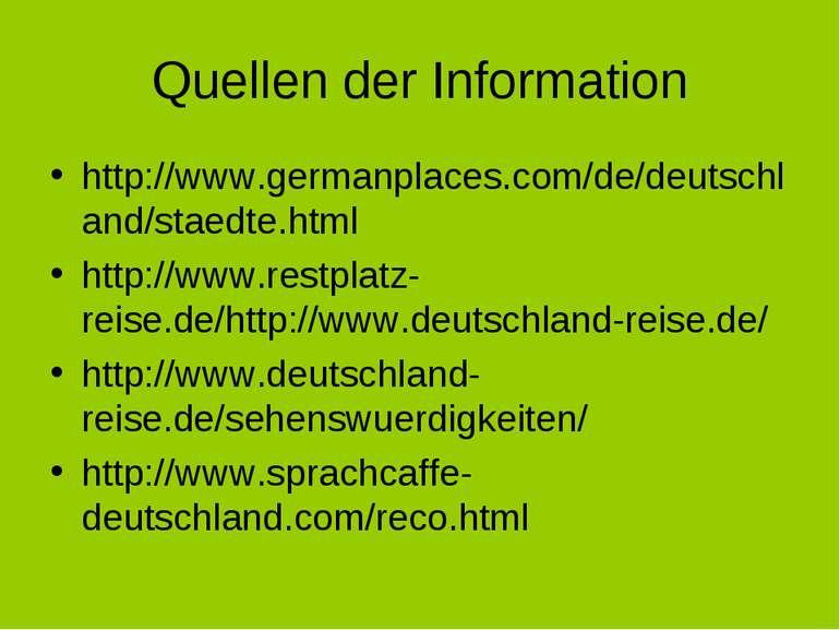 Quellen der Information http://www.germanplaces.com/de/deutschland/staedte.ht...
