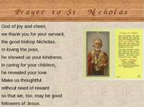 Prayer to St. Nicholas God of joy and cheer, we thank you for your servant, t...
