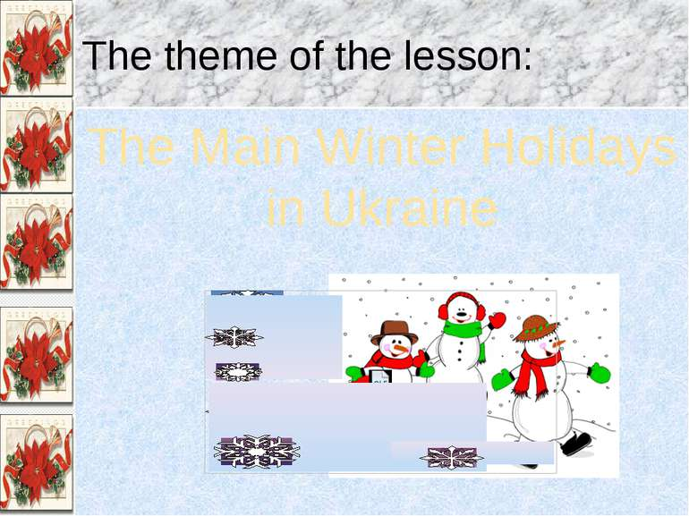 The theme of the lesson: The Main Winter Holidays in Ukraine