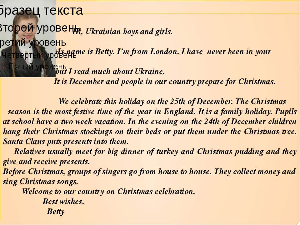 Hi, Ukrainian boys and girls. My name is Betty. I'm from London. I have never...