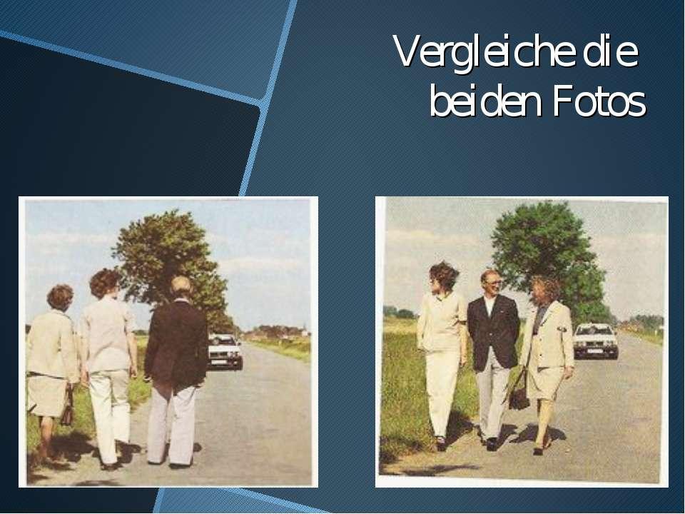 Vergleichedie beidenFotos