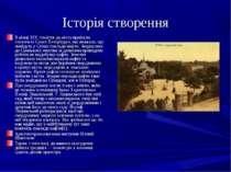 Історія створення В кінці XIX століття до міста приїхали геологи із Санкт-Пет...