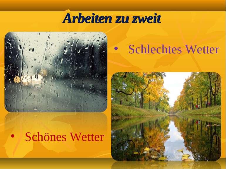 Arbeiten zu zweit Schlechtes Wetter Schönes Wetter
