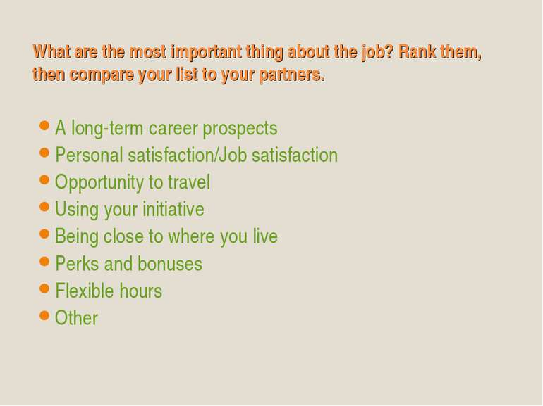 What are the most important thing about the job? Rank them, then compare your...