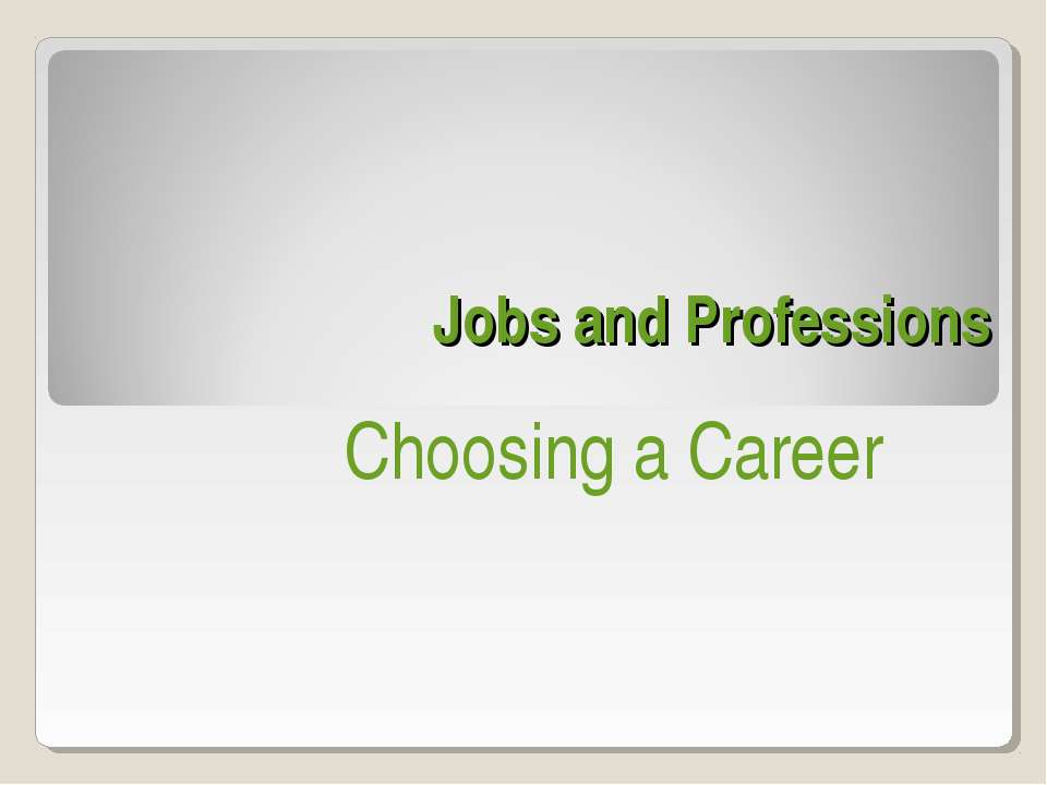 Jobs and Professions Choosing a Career
