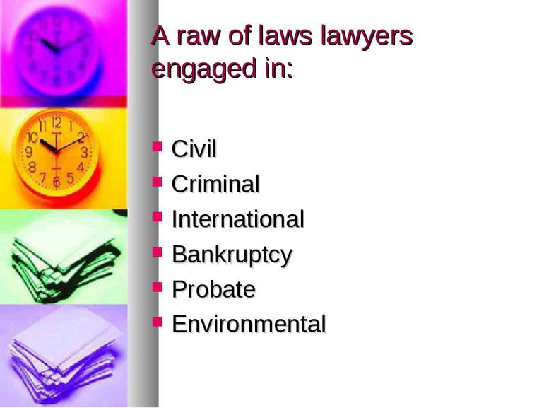 A raw of laws lawyers engaged in: Civil Criminal International Bankruptcy Pro...