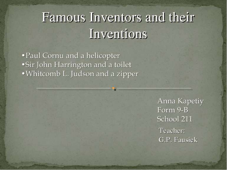Famous Inventors and their Inventions Teacher: G.P. Fausiek