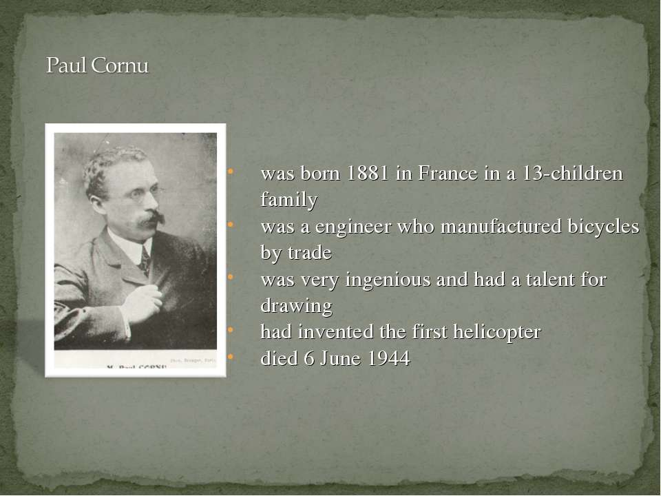 was born 1881 in France in a 13-children family was a engineer who manufactur...