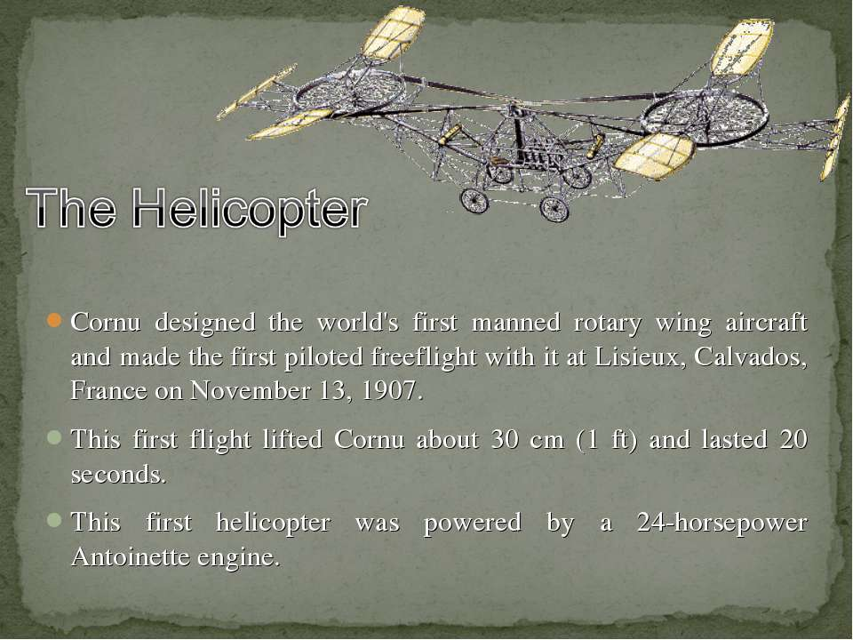 Cornu designed the world's first manned rotary wing aircraft and made the fir...
