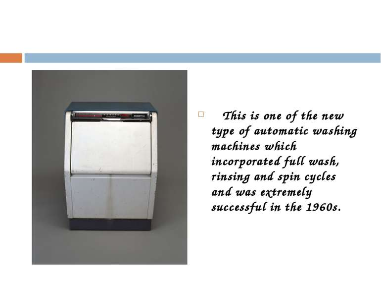This is one of the new type of automatic washing machines which incorporated ...
