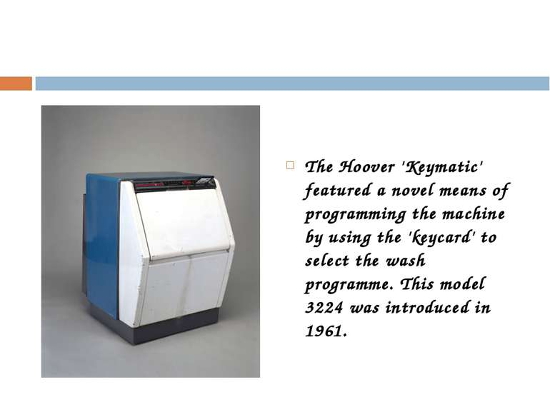 The Hoover 'Keymatic' featured a novel means of programming the machine by us...