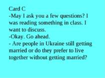 Card C -May I ask you a few questions? I was reading something in class. I wa...