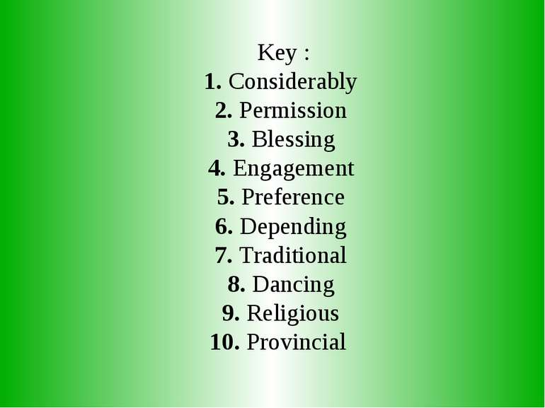 Key : 1. Considerably 2. Permission 3. Blessing 4. Engagement 5. Preference 6...