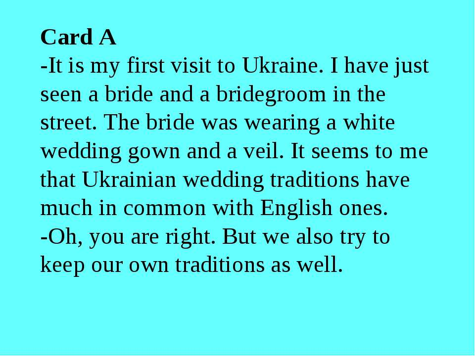 Card A -It is my first visit to Ukraine. I have just seen a bride and a bride...
